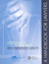 Assessment of Older Adults With Diminished Capacity - A Handbook for Lawyers